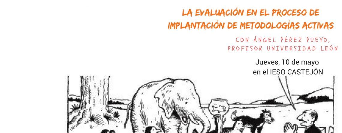 Sesión formativa: la evaluación en el proceso de implantación de metodologías activas