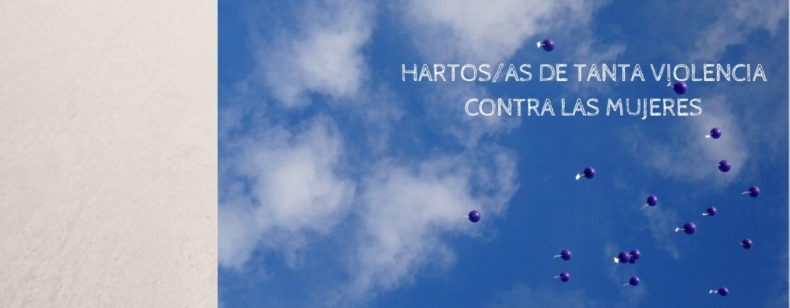 HARTOS/AS DE TANTA VIOLENCIA CONTRA LAS MUJERES