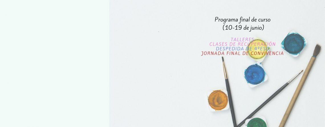 PROGRAMA FINAL DE CURSO (10-19 de junio)