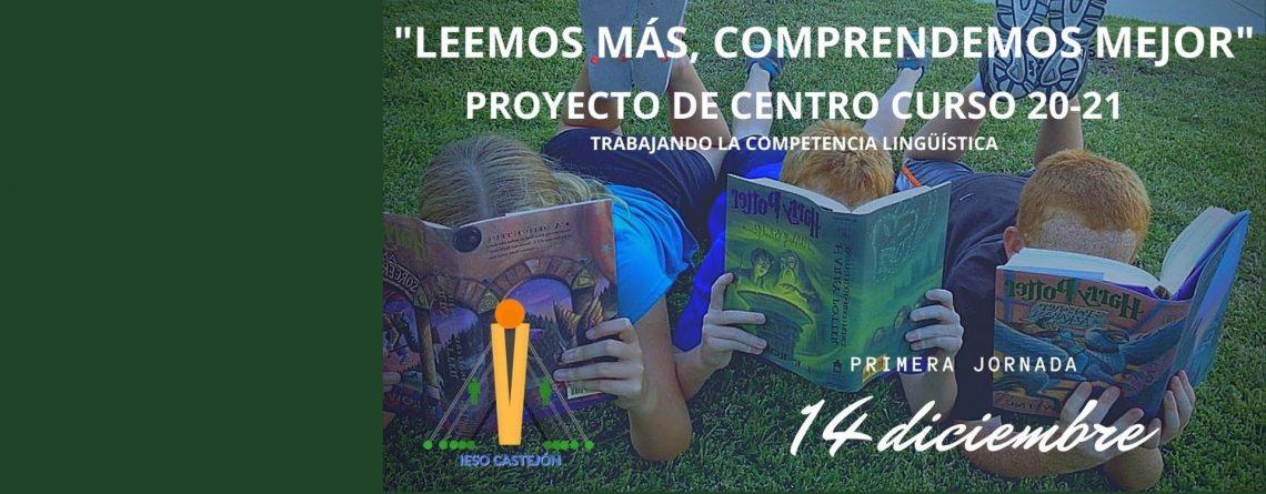 «LEEMOS MÁS, COMPRENDEMOS MEJOR». Proyecto para la mejora de la COMPETENCIA LINGÜÍSTICA.